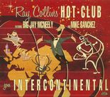"CD✦RAY COLLINS' HOT CLUB✦""Goes Intercontinental"" (Feat. B.J.Mcneely & M.Sanchez)"